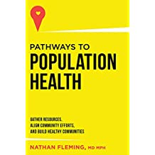 Pathways to Population: Gather Resources, Align Community Efforts, and Build Healthy Communities