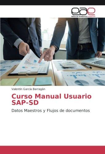 Curso Manual Usuario SAP-SD: Datos Maestros y Flujos de documentos