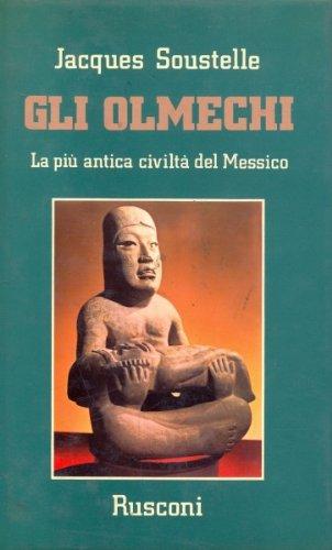 Gli Olmechi. La piu' antica civilta' del Messico.