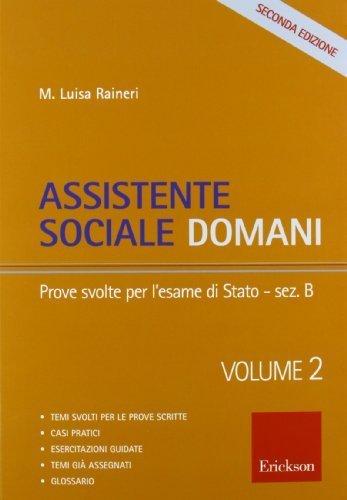 Assistente sociale domani: 2 (Metodi e tecniche del lavoro sociale) di Raineri, M. Luisa (2011) Tapa blanda