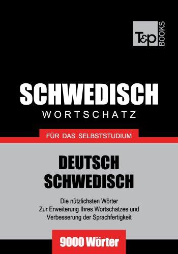 Deutsch-Schwedischer Wortschatz für das Selbststudium - 9000 Wörter