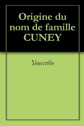 Origine du nom de famille CUNEY (Oeuvres courtes) par Youscribe
