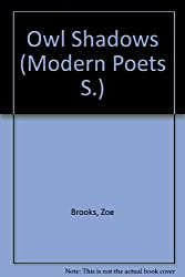 Owl Shadows (Modern Poets S.)