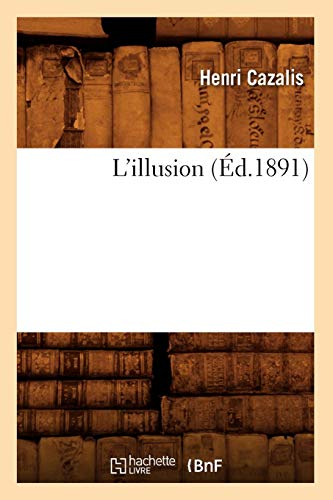L'illusion (Éd.1891) PDF Books