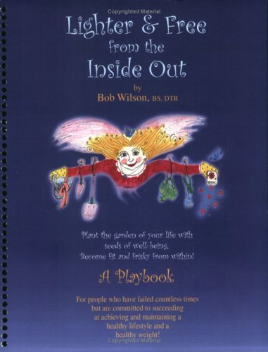 Lighter & Free from the Inside Out by Bob Wilson BS DTR (2009-03-09)