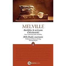 Bartleby, lo scrivano - Chicchirichì! - Billy Budd, marinaio (eNewton Classici) (Italian Edition)