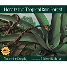 [(Here Is the Tropical Rain Forest )] [Author: Madeleine Dunphy] [Aug-2006]