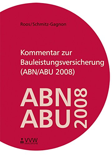 Kommentar zur Bauleistungsversicherung (ABN/ABU 2008)