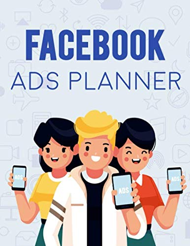 Facebook Ads Planner: Zero To hero Planner from 0$ To 10.000$ : Planner for Marketing advertising and Business Manager