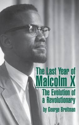 [(The Last Year of Malcolm X : Evolution of a Revolutionary)] [Edited by George Breitman] published on (December, 1970)