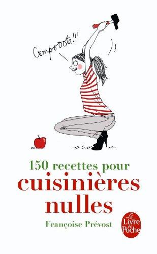 150 recettes pour cuisinières nulles par Françoise Prévost