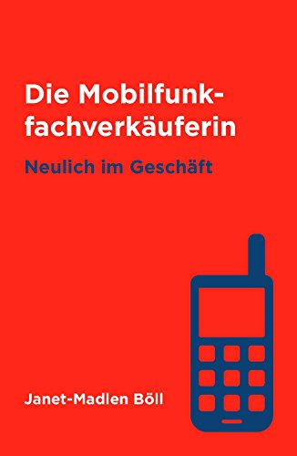 Die Mobilfunkfachverkäuferin: Neulich im Geschäft