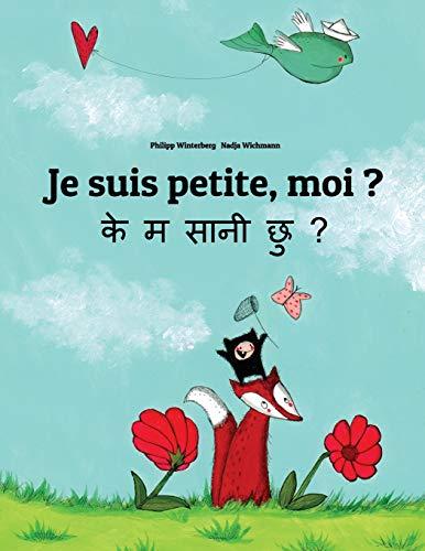 Je suis petite, moi ? Ke m saani chu?: Un livre d'images pour les enfants (Edition bilingue français-népalais) par Philipp Winterberg