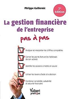La gestion financière de l'entreprise Pas à pas (Vuibert pratique) Descargar ebooks PDF