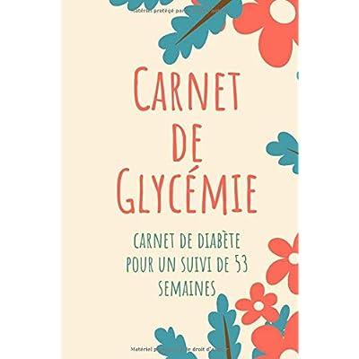 Carnet de Glycémie : Carnet de diabète pour un suivi de 53 semaines