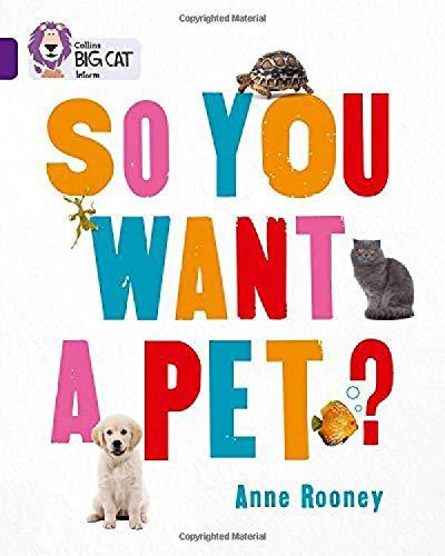 So You Want A Pet?: Band 08/Purple (Collins Big Cat) por Anne Rooney