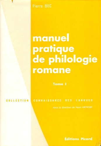 Manuel pratique de philologie romane. Italien, Espagnol, Portugais, Occitan, Catalan, Gascon, tome 1