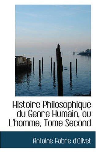 Histoire Philosophique du Genre Humain, ou L'homme, Tome Second: 2