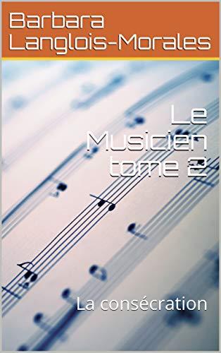 Couverture du livre Le Musicien tome 2: La consécration