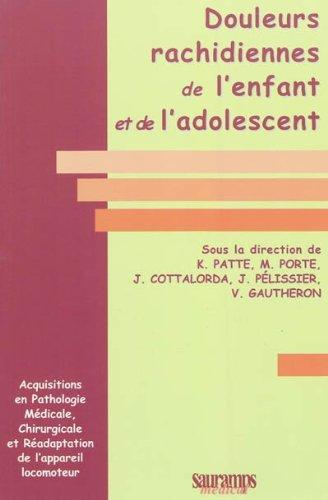 Douleurs rachidiennes de l'enfant et de l'adolescent par Karine Patte, Jean Cottalorda, Jacques Pélissier, Vincent Gautheron