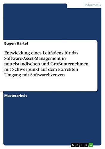 Großunternehmen (Entwicklung eines Leitfadens für das Software-Asset-Management in mittelständischen und Großunternehmen mit Schwerpunkt auf dem korrekten Umgang mit Softwarelizenzen)