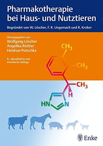 Pharmakotherapie bei Haus- und Nutztieren: Begründet von W. Löscher, F.R. Ungemach und R. Kroker