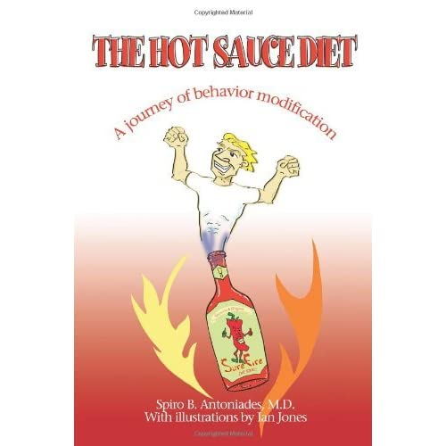 The Hot Sauce Diet: A journey of behavior modification by Spiro Antoniades (2006-09-18)