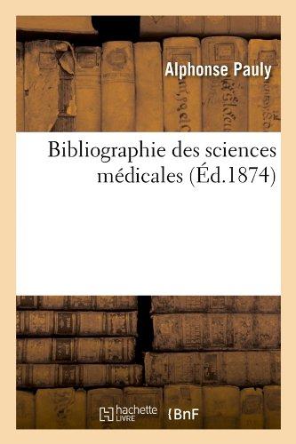 Bibliographie des sciences médicales (Éd.1874)