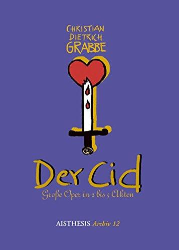 Der Cid: Große Oper in 2 bis 5 Akten (Vormärz-Studien)