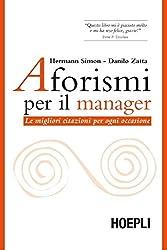 Aforismi per il manager: Le migliori citazioni per ogni occasione (Marketing e management)