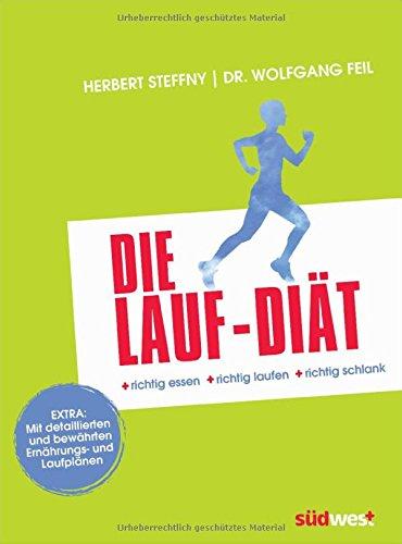 Abbildung: Die Lauf-Diät: richtig essen - richtig laufen - richtig schlank