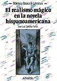 El realismo magico en la novela hispanoamericana en el siglo XX / Magical Realism in the Latin-American Novel of the XX Century
