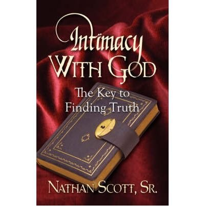 [INTIMACY WITH GOD BY SCOTT, SR. NATHAN(AUTHOR)]PAPERBACK (Nathan Sr)