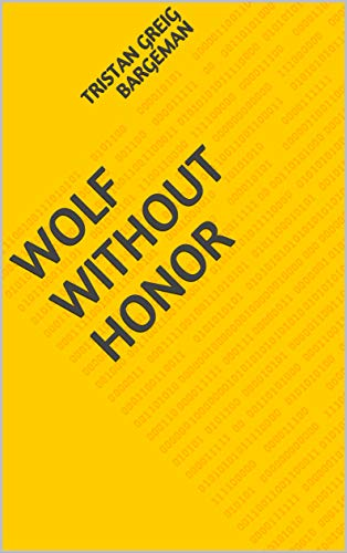 Wolf Without Honor (Finnish Edition) por Tristan Greig Bargeman