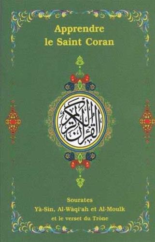 Le Saint Coran : Sourates Yâ-Sîn, Al-Wâqi'ah, Al-Moulk et le verset du Trône