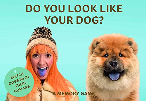 Do You Look Like Your Dog?: Match Dogs with Their Humans: A Memory Game (Memory Spiel Match)