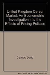 United Kingdom Cereal Market: An Econometric Investigation into the Effects of Pricing Policies