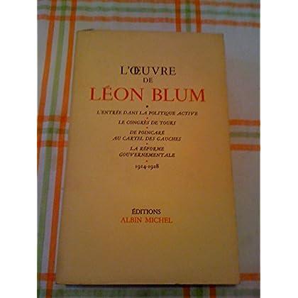 L'oeuvre De Leon Blum 1914-1928: L'entree Dans La Politique Active - Le Congres De Tours -