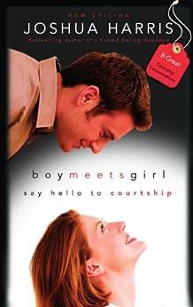 Boy Meets Girl: Say Hello to Courtship by [Harris, Joshua]
