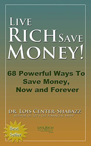 Live Rich Save Money: 68 Powerful Ways to Save Money, Now and ...