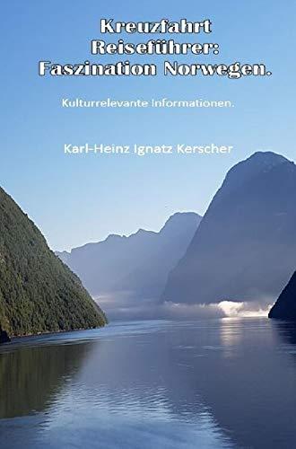 Kreuzfahrt Reisefuehrer: Faszination Norwegen