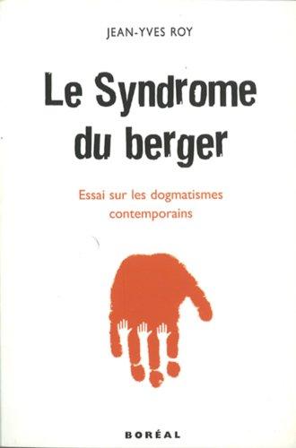 Le syndrome du berger : Essai sur les dogmatismes contemporains