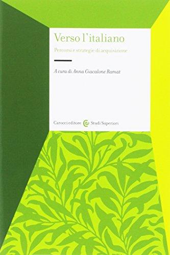 Verso l'italiano. Percorsi e strategie di acquisizione (Università)