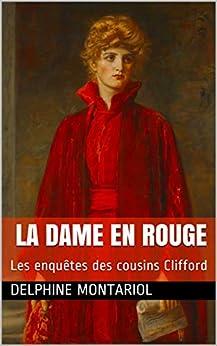 La dame en rouge: Les enquêtes des cousins Clifford par [Montariol, Delphine]