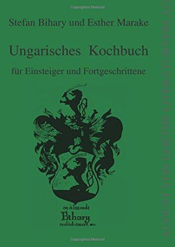 Ungarisches Kochbuch: für Einsteiger und Fortgeschrittene (August von Goethe Literaturverlag)
