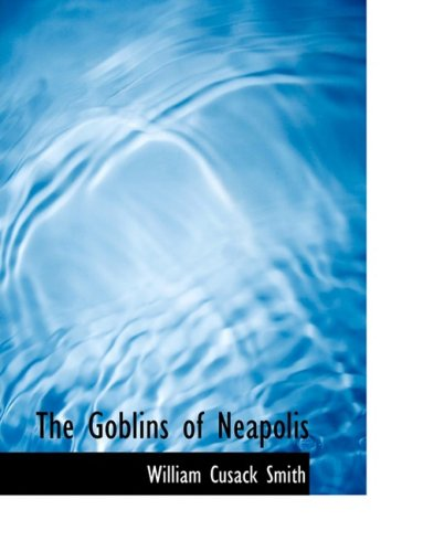 The Goblins of Neapolis (Large Print Edition)
