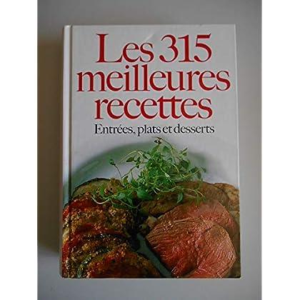 Les 315 meilleures recettes Entrées Plats Desserts / Coll. / Réf49664