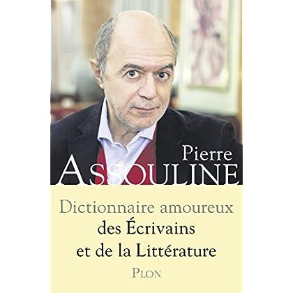 Dictionnaire amoureux des écrivains et de la littérature (DICT AMOUREUX)