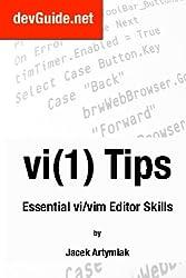 Vi(1) Tips,: Essential Vi/Vim Editor Skills