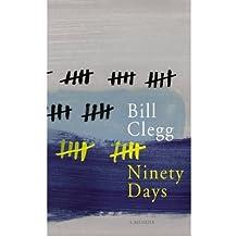 [ NINETY DAYS BY CLEGG, BILL](AUTHOR)HARDBACK